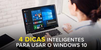 4 Dicas inteligentes para usar o Windows 10